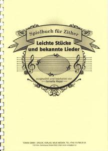 Cornelia Mayer (Hsg): Spielbuch für Zither: Leichte und bekannte Lieder